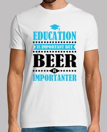 l'éducation est importante, mais la bière est importante