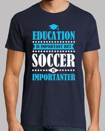 l'éducation est importante, mais le football est imp