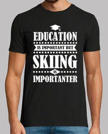 l'éducation est importante, mais le ski est imp