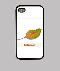 leaf me no!