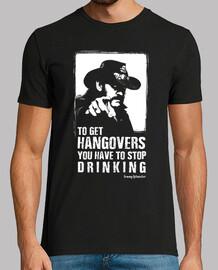 lemmy - pour obtenir la gueule de bois, vous devez arrêter de boire