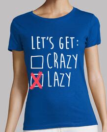 Lets get lazy - Hagamos el vago