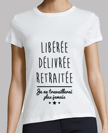 liberated, delivered, retired woman t-shirt