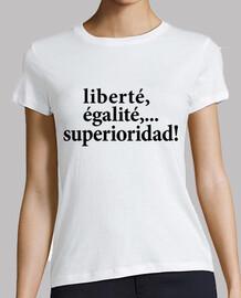 liberté, égalité, superioridad