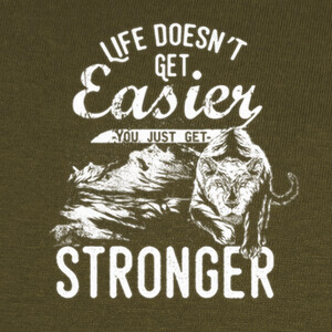 Life doesnt get easier T-shirts