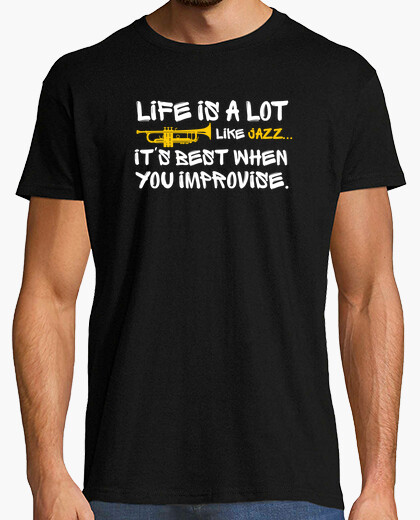 Life is a lot like jazz t-shirt