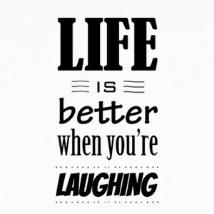 Camisetas Life is better when you're Laughing