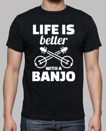 life is better with a banjo