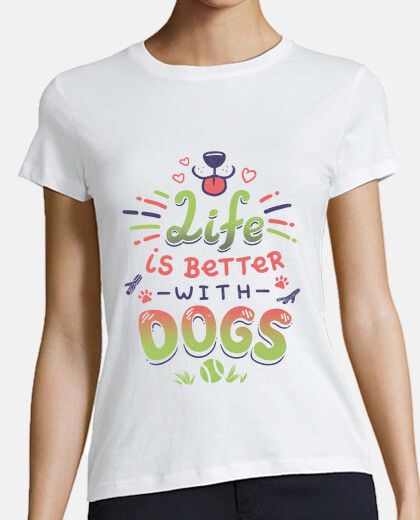 Life is Better with Dogs