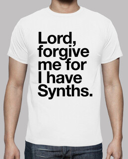 Lord, forgive me for I have Synths