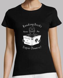 los libros me dan superpoderes! camisa para mujer