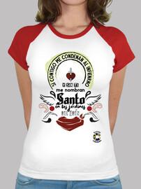 Los Santos si contigo me condenan Camiseta Mujer