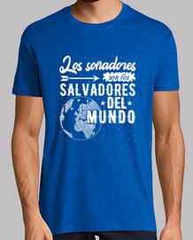 Los soñadores son los salvadores del mundo