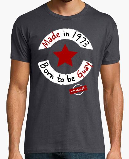T-Shirt made in 1973 geboren zu sein guay