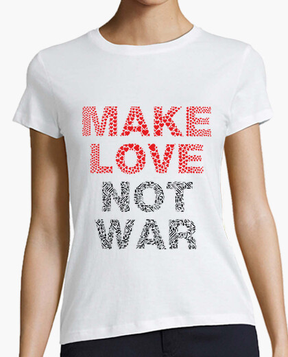 Camiseta Make love not war
