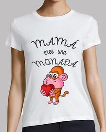 Mama eres una Monada! (Corazón)