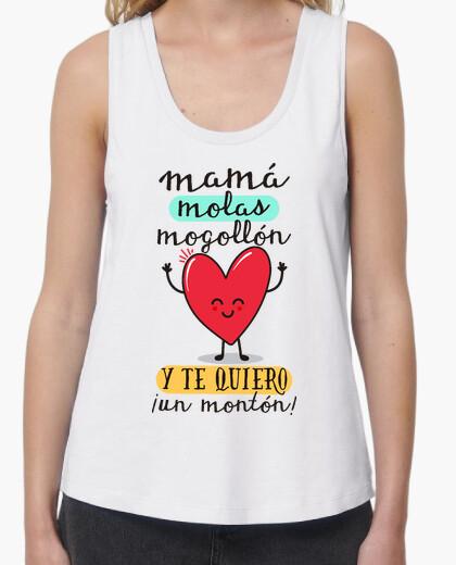 Camiseta Mamá molas mogollón y te quiero ¡un montón!