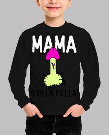 MAMA SOY LA POLLA