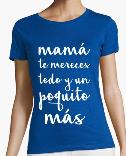Camiseta Mama te mereces todo
