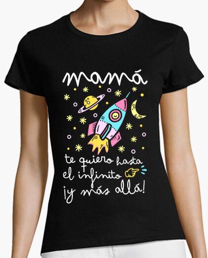 Camiseta Mamá te quiero hasta el infinito y más allá