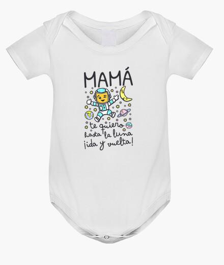 Ropa infantil Mamá te quiero hasta la luna ida y vuel