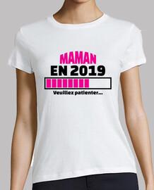 Maman en 2019 veuillez patienter