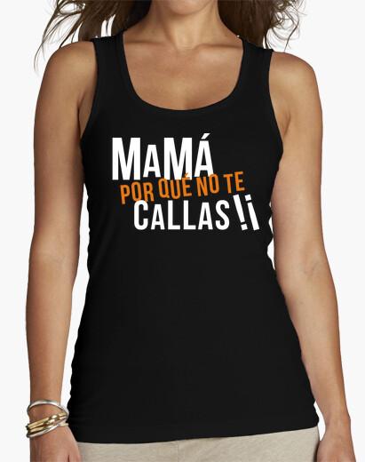 Tee-shirt maman pourquoi tu ne arrête pas