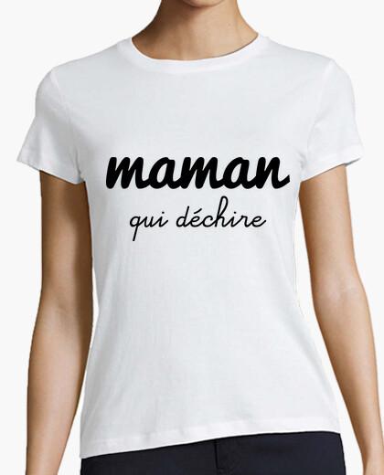 Tee-shirt Maman qui déchire