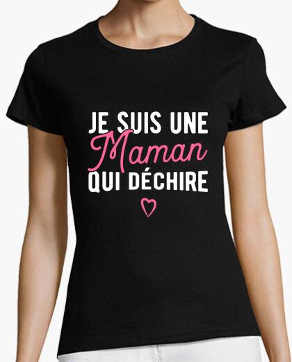 Tee-shirt Maman qui déchire cadeau