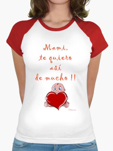 Camiseta Mami, te quiero así de mucho!