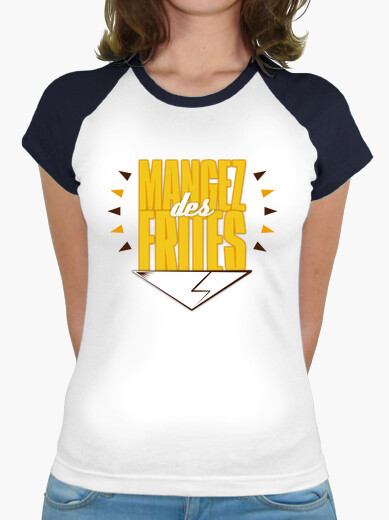 Tee-shirt Mangez des frites - Women/White and Black