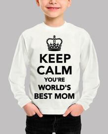 mantén la calma eres la mejor mamá del mundo