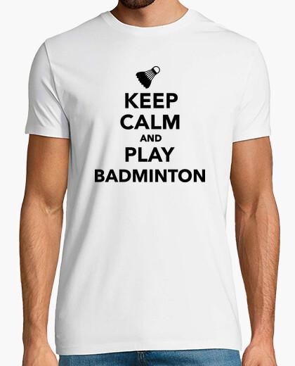 Camiseta mantener la calma y jugar al bádminton