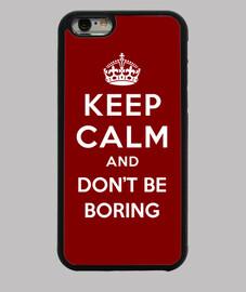 mantener la calma y no seas aburrida