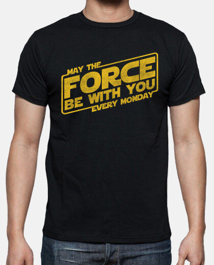 may the force be with you every monday