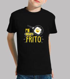 Me tienes frito