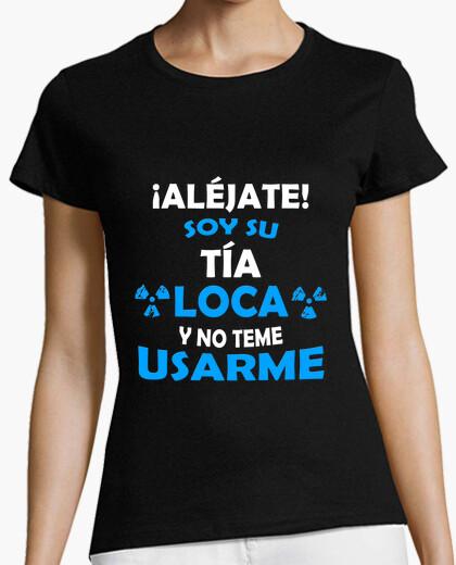 Tee-shirt méfiez -vous suis tante folle fille