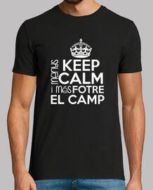 MENYS KEEP CALM I MES FOTRE EL CAMP
