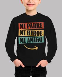 Mi Padre, Mi Héroe, Mi Amigo. Camiseta Padre e Hijo