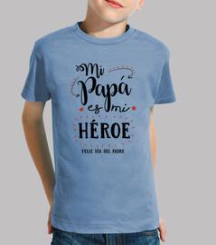 mio papà è il mio eroe