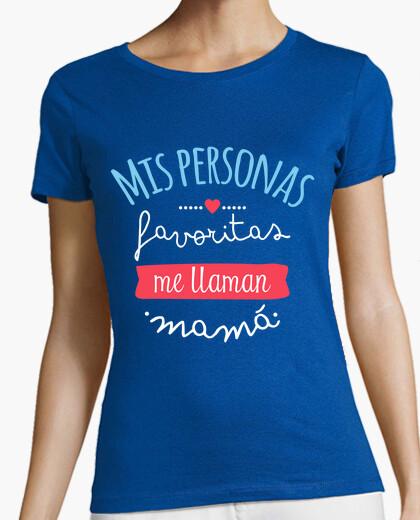 Camiseta Mis Personas Favoritas Me llaman Mamá