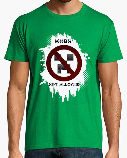 Mobs not allowed. shirt guy. t-shirt