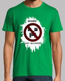 mobs not allowed. t-shirt guy.