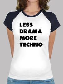 moins de drame plus de techno