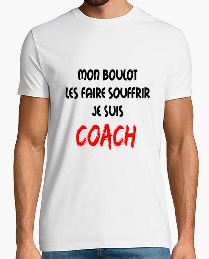 Tee-shirt Mon boulot : les faire souffrir, je suis coach