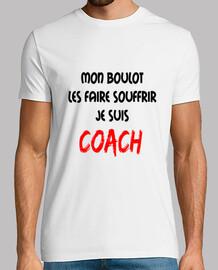 Mon boulot : les faire souffrir, je suis coach
