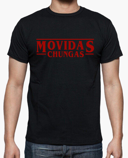 Moved chungas t-shirt