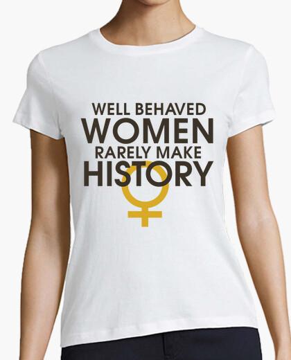 Camiseta mujeres con buen comportamiento rara vez hacen historia
