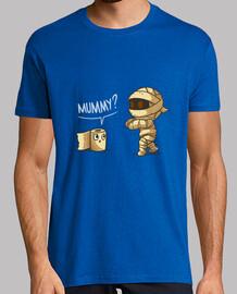 mummia? è che voi?