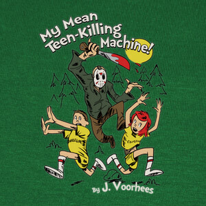 My Mean Teen-Killing Machine! T-shirts